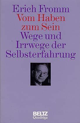 [Bild: Erich_Fromm_Vom_Haben_zum_Sein.jpg]