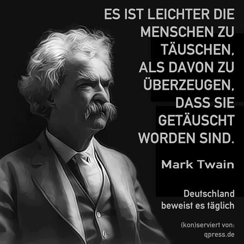 Mark_Twain_Waehlertaeuschung_AFD_Lobbyismus_Volksverdummung_Rechtsruck_American_Way_of_Life.png