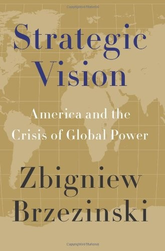 Strategic Vision America and the Crisis of Global Power Zbigniew Kazimierz Brzezinski Kritisches-Netzwerk Kai Ehlers UdSSR Sovjet Union Sowjetunion multipolar world order