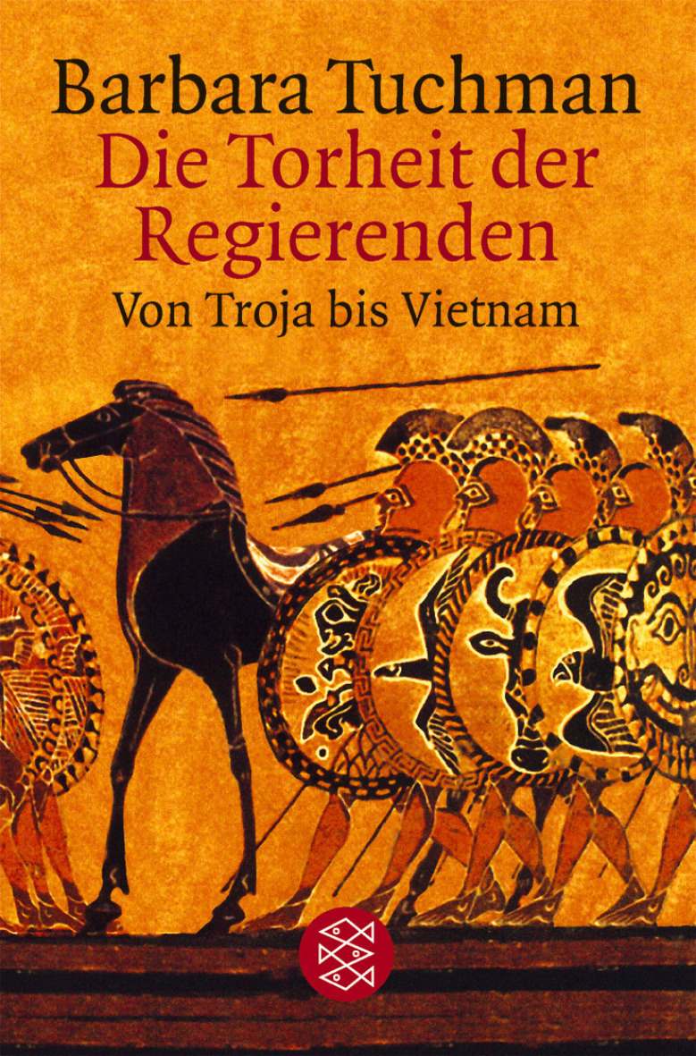 barbara_tuchman_die_torheit_der_regierenden_von_troja_bis_vietnam_kritisches_netzwerk_the_march_of_folly_trojanischer_krieg_korruption_amoral_machthunger_kolonialismus_indochina.jpg
