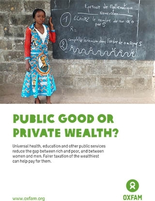 OXFAM_Public_good_private_wealth_Kritisches_Netzwerk_Winnie_Byanyima_Wohlstand_universal_health_education_gap_between_rich_and_poor_fairer_taxation_extreme_poverty_billionaires_Armut